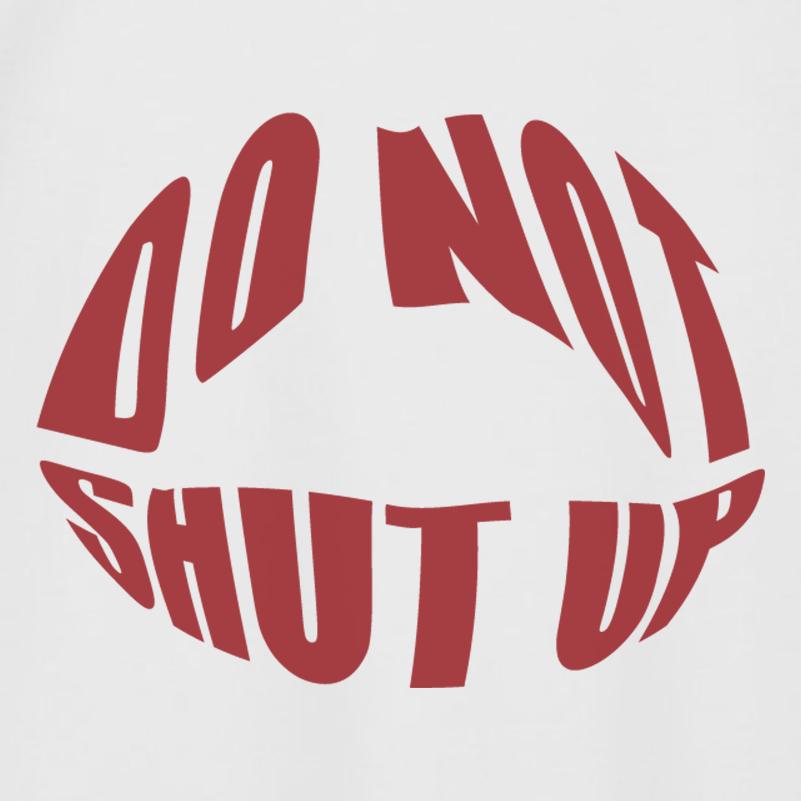Camiseta Don't Shut Up